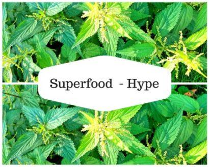 Superfood – Hype – Wir wollen doch nur dein Bestes!
